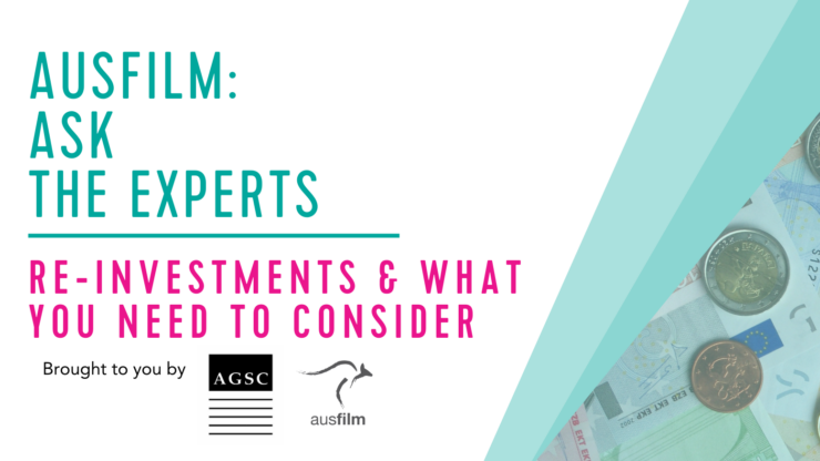 AUSFILM: ASK THE EXPERTS - REINVESTMENTS